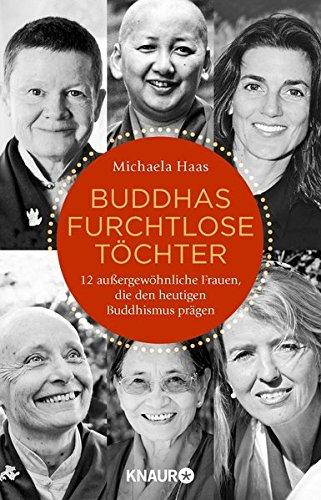 Haas, Michaela - Buddhas furchtlose Töchter