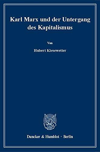 Kiesewetter, Hubert - Karl Marx und der Untergang des Kapitalismus