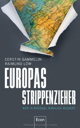 Gammelin, Cerstin / Löw, Raimund - Europas Strippenzieher: Wer in Brüssel wirklich regiert