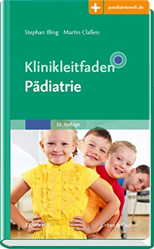 Illing, Stephan / Claßen, Martin - Klinikleitfaden Pädiatrie: Mit Zugang zur Medizinwelt