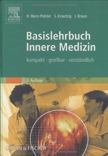 Renz-Polster, H. / Krautzig, S. / Braun, J. - Basislehrbuch Innere Medizin: kompakt-greifbar-verständlich