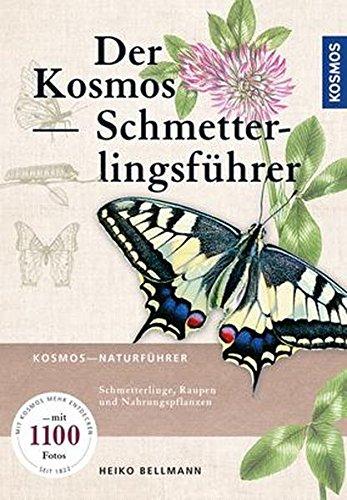 Bellmann, Heiko, Ulrich, Rainer - Der Kosmos Schmetterlingsführer: Schmetterlinge, Raupen und Futterpflanzen: Schmetterlinge, Raupen und Nahrungspflanzen