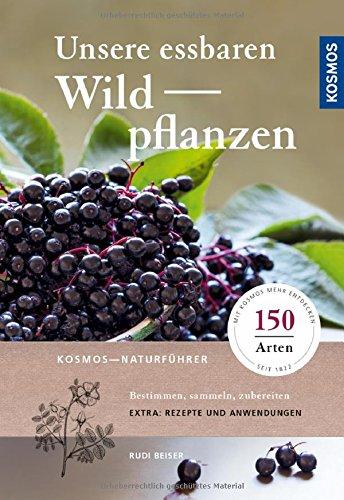 Beiser, Rudi - Unsere essbaren Wildpflanzen