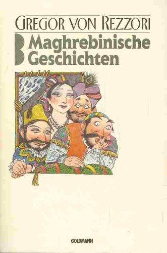 Rezzori, Gregor von - Maghrebinische Geschichten