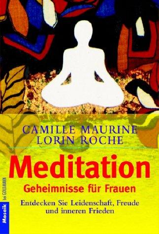 Maurine, Camille - Meditation, Geheimnisse für Frauen