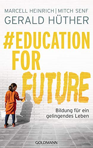 Heinrich, Marcell & Senf, Mitch - #Education For Future: Bildung für ein gelingendes Leben