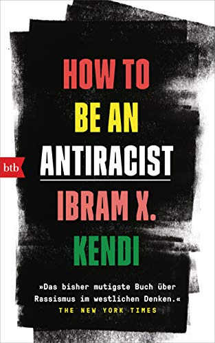Kendi, Ibram X. - How To Be an Antiracist