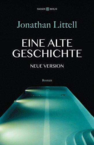 Littell, Jonathan - Eine alte Geschichte