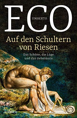 Eco, Umberto - Auf den Schultern von Riesen: Das Schöne, die Lüge und das Geheimnis