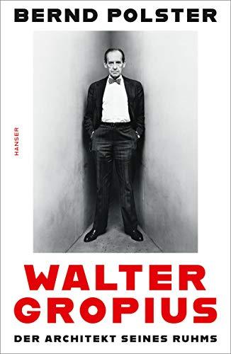 Polster, Bernd - Walter Gropius