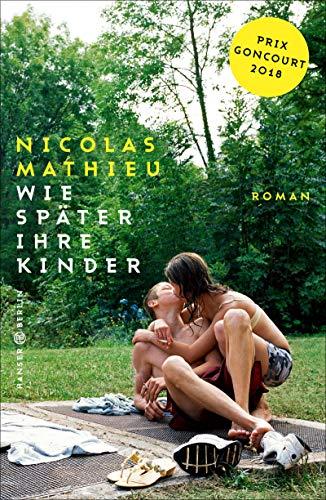 Mathieu, Nicolas - Wie später ihre Kinder
