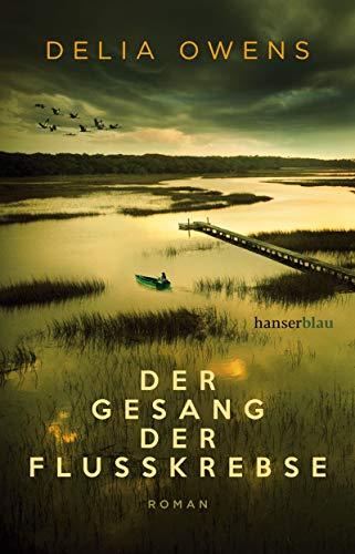 Owens, Delia - Der Gesang der Flusskrebse: Roman