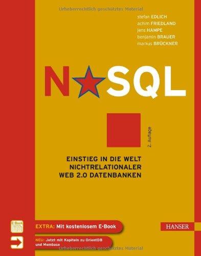 Edlich, Stefan / Friedland, Achim / Hampe, Jens / Brauer, Benjamin / Brückner, Markus - NoSQL: Einstieg in die Welt nichtrelationaler Web 2.0 Datenbanken