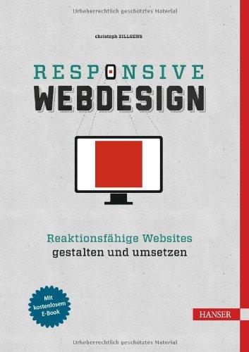 Zillgens, Christoph - Responsive Webdesign: Reaktionsfähige Websites gestalten und umsetzen