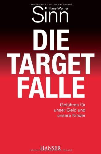 Sinn, Hans-Werner - Die Target-Falle: Gefahren für unser Geld und unsere Kinder