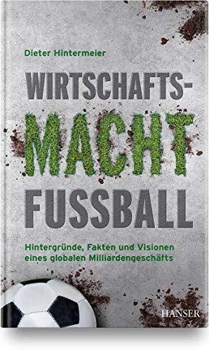 Hintermeier, Dieter - Wirtschaftsmacht Fußball