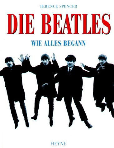 Spencer, Terence - Beatles- Wie alles begann