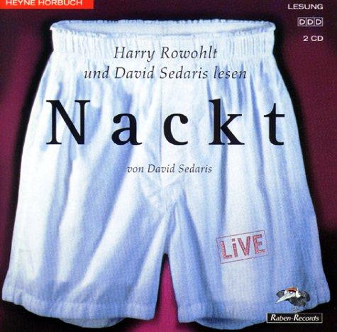 Sedaris , David - Nackt (live gelesen von Harry Rowohlt und David Sedaris)