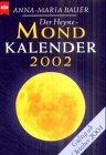 Bauer , Anna-Maria - Der Heyne Mondkalender 2002