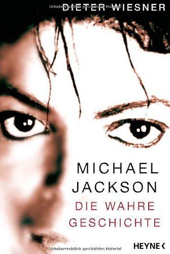 - Michael Jackson: Die wahre Geschichte