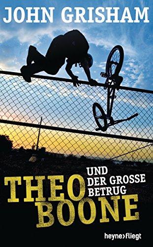 - Theo Boone und der große Betrug (Jugendbücher - Theo Boone, Band 6)