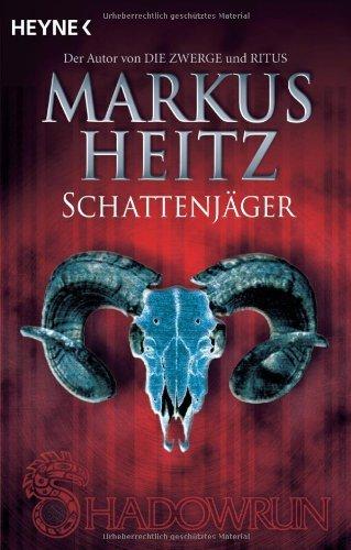 Heitz, Markus - Schattenjäger: 3 Shadowrun-Romane