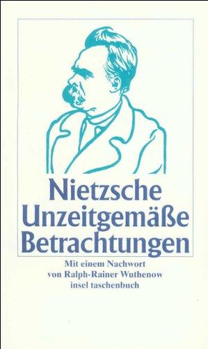 Nietzsche, Friedrich - Unzeitgemässe Betrachtungen