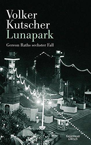 Kutscher, Volker - Lunapark (Gereon Rath 6)