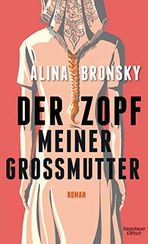 Bronsky, Alina - Der Zopf meiner Großmutter