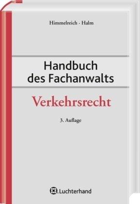 Himmelreich, Klaus / Halm, Wolfgang (HG) - Handbuch des Fachanwalts Verkehrsrecht