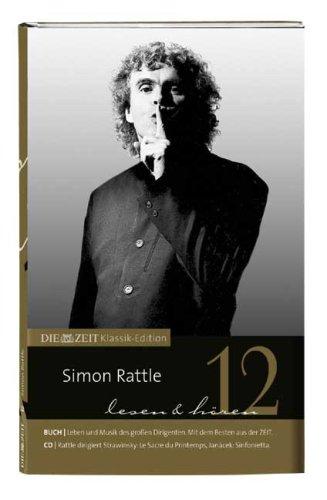 -- - DIE ZEIT Klassik-Edition, Bücher und Audio-CDs, Bd.12 : Simon Rattle lesen und hören, Buch u. Audio-CD