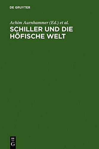 Aurnhammer, Achim / Manger, Klaus / Strack, Friedrich (HG) - Schiller und die höfische Welt