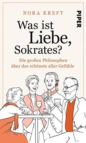 Kreft, Nora - Was ist Liebe, Sokrates?