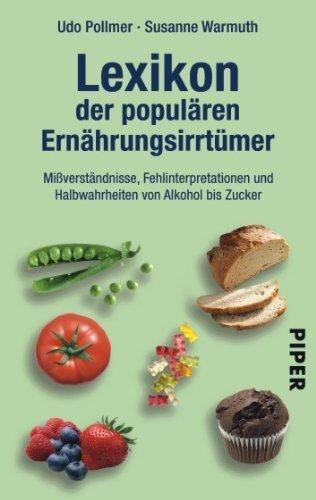 Pollmer, Udo - Lexikon der populären Ernährungsirrtümer: Mißverständnisse, Fehlinterpretationen und Halbwahrheiten von Alkohol bis Zucker Aktualisierte Neuausgabe