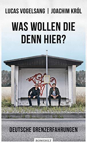 Vogelsang, Lucas / Krpl, Joachim - Was wollen die denn hier?