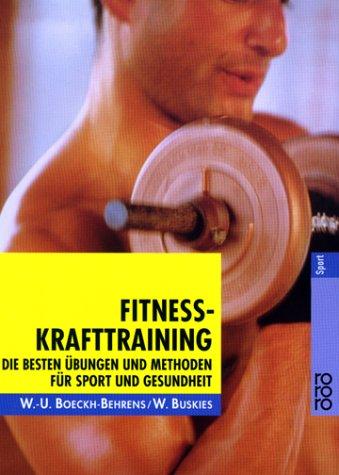 Boeckh-Behrens, Wend-Uwe - Fitness-Krafttraining: Die besten Übungen und Methoden für Sport und Gesundheit