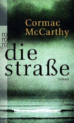 McCarthy, Cormac - Die Straße