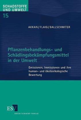 Akkan, Zerrin / Flaig, Holger / Ballschmitter, Kar - Pflanzenbehandlungs- und Schädlingsbekämpfungsmittel in der Umwelt