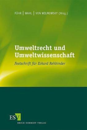 Div. Autoren - Umweltrecht und Umweltwissenschaft: Festschrift für Eckard Rehbinder