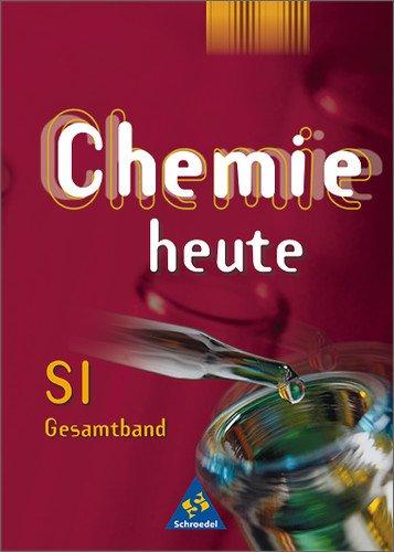 Schroedel Verlag - Chemie heute, Sekundarbereich I, Allgemeine Ausgabe
