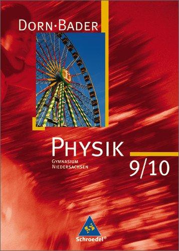 Schroedel - Dorn / bader Physik 9/10 - Niedersachsen (Ausgabe 2007)