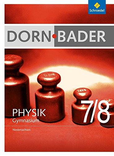 Schroedel - Dorn-Bader Physik Gymnasium 7 / 8 Ausgabe 2012 (Niedersachsen)