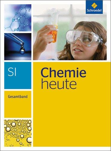 Schroedel - Chemie heute SI - Gesamtband - Ausgabe 2013