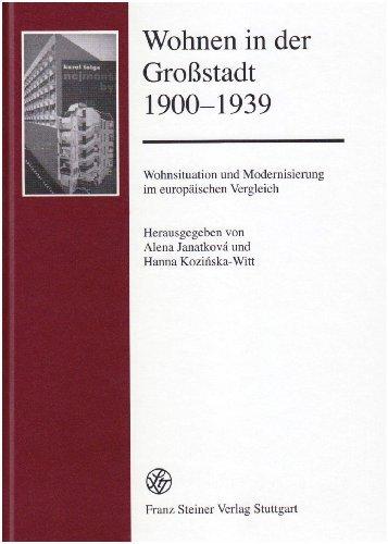 Janatková, Alena / Kozinska-Witt, Hanna - Wohnen in der Großstadt 1900-1939: Wohnsituation und Modernisierung im europäischen Vergleich