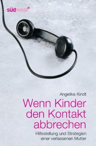 Kindt, Angelika - Wenn Kinder den Kontakt abbrechen