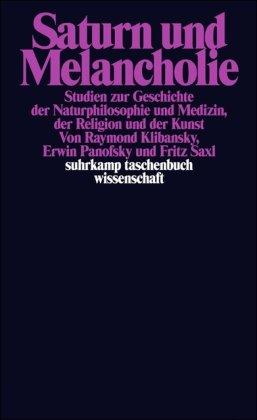- Saturn und Melancholie: Studien zur Geschichte der Naturphilosophie und Medizin, der Religion und der Kunst (suhrkamp taschenbuch wissenschaft)