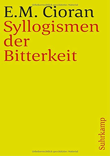 Cioran, E. M. - Syllogismen der Bitterkeit