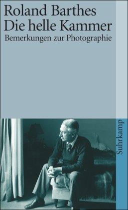 Barthes, Roland - Die helle Kammer: Bemerkungen zur Photographie (suhrkamp taschenbuch)