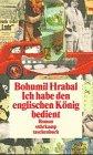 Hrabal, Bohumil - Ich habe den englischen König bedient