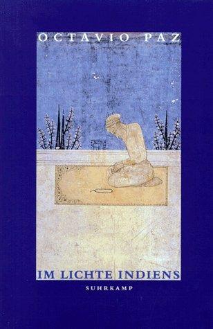 Paz, Octavio - Im Lichte Indiens